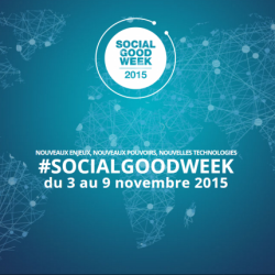 #SocialGoodWeek : La semaine du Web social et solidaire du 3 au 9 Novembre 2015