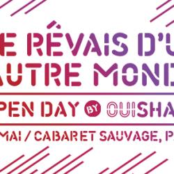 #OSFEST16 : OpenDay by OuiShare Fest 2016 : «Je rêvais d'un autre monde»