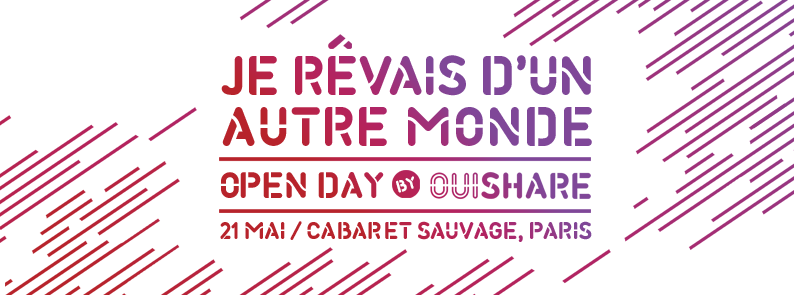 Photo of #OSFEST16 : OpenDay by OuiShare Fest 2016 : « Je rêvais d'un autre monde »