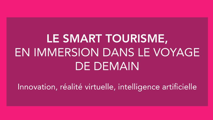 Smart Tourisme : Immersion dans le voyage de demain avec Voyages-sncf.com [#VTalksInno]