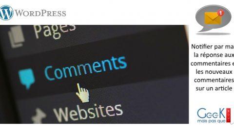 #WordPress : Notifier par mail la réponse aux commentaires et les nouveaux commentaires sur un article