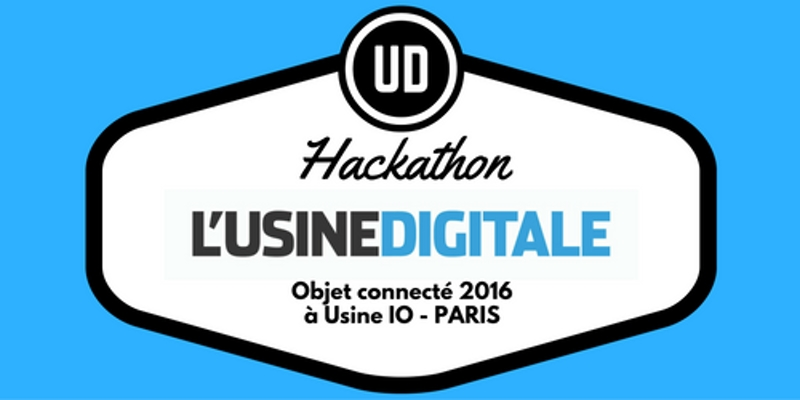 Photo of Hackathon Objets Connectés de L'Usine Digitale – Saison 2