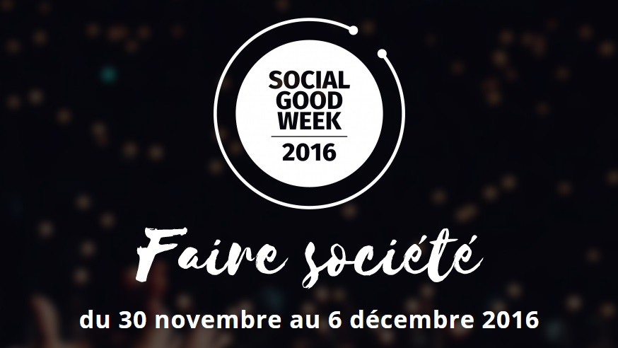 Photo of #SocialGoodWeek 2016 : la semaine du web social et solidaire