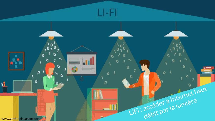 LiFi : accéder à Internet haut débit par la lumière