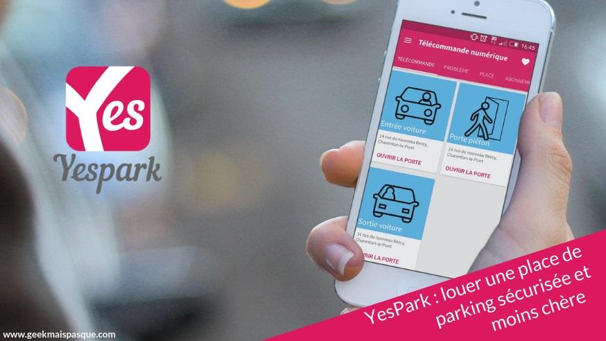 Photo of YesPark : louer une place de parking sécurisée et moins chère en quelques minutes