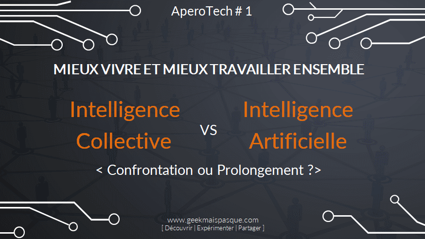 Photo of #IAvsIC : Intelligence Artificielle vs Intelligence Collective : confrontation ou prolongement