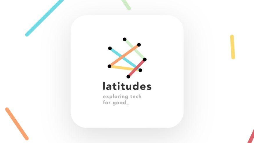 #Tech4Good : A la rencontre des Tech for Good Enthusiasts et de l'association Latitudes
