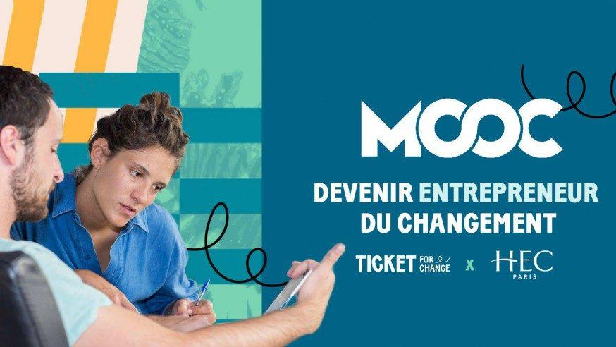 #MOOC : Devenir entrepreneur du changement en 8 semaines avec Ticket for Change et HEC Paris