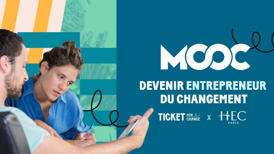 Photo of #MOOC : Devenir entrepreneur du changement en 8 semaines avec Ticket for Change et HEC Paris