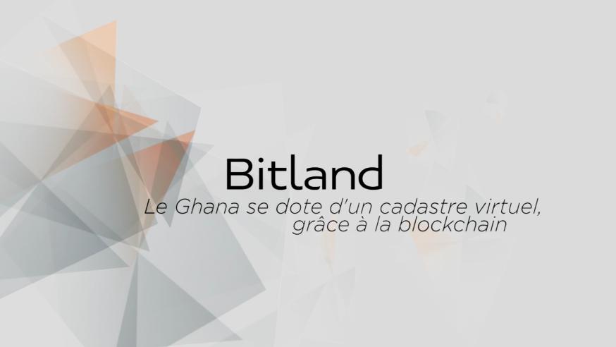 Photo of AfricaTech : BitLand sécurise les titres fonciers au Ghana grâce à la Blockchain