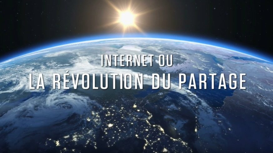 [Documentaire] Internet ou la révolution du partage