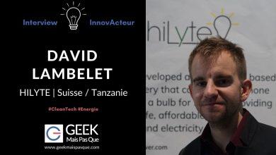Photo of #InnovActeur : Interview de David LAMBELET, co-fondateur de hiLyte, startup axée sur l'accès à l'énergie dans les pays émergents