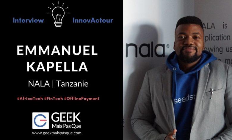 Photo of #InnovActeur : Interview de Emmanuel KAPELLA, Chef de produit chez Nala, plateforme de paiement hors ligne en Tanzanie