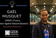 Photo of #InnovActeur : Aider les populations à mieux anticiper et répondre aux catastrophes naturelles – Gaël MUSQUET, Hackers Against Natural Disasters (HAND)