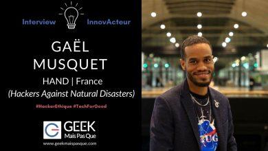 Photo of #InnovActeur : Aider les populations à mieux anticiper et répondre aux catastrophes naturelles – Gaël MUSQUET, Hackers Against Natural Disasters (HAND)