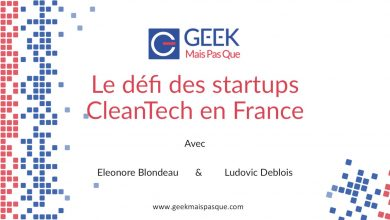 Photo of Quels sont les défis et les challenges des startups cleantech/greentech industrielles en France ?